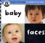 Baby Faces : Begin Smart - From Newborn To Six Months