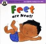 Feet are Neat : Begin Smart - Books For Smart Babies - From 18 Months To Two Years - Paul / Maurice Martin