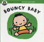 Bouncy Baby : Begin Smart - Books For Smart Babies - From Six To Twelve Months - Begin Smart
