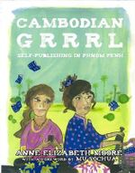 Cambodian Grrrl : Self-Publishing in Phnom Penh - Anne Elizabeth Moore