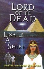 Lord of the Dead : A Novel of Adventure & Romance (Human Origins Series, Book 2) - Lisa A Shiel