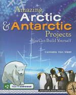 Amazing Arctic and Antarctic Projects You Can Build Yourself - Carmella Van Vleet