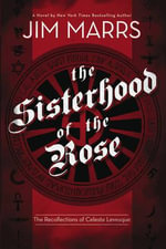 The Sisterhood of the Rose : A Thriller Based on True Facts - Jim Marrs