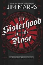 The Sisterhood of the Rose : The Recollections of Celeste Levesque - Jim Marrs