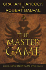 The Master Game : Unmasking the Secret Rulers of the World - Graham Hancock