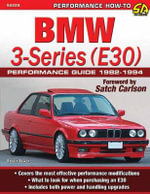 BMW 3-Series (E30) Performance Guide 1982-1994 : R129-Series 1989 to 2001 - Robert Bowen