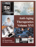 Anti-Aging Therapeutics Volume XVI - A4M American Academy