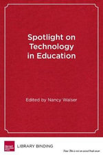 Spotlight on Technology in Education