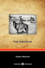 The Virginian (Cortero Pantheon Edition) - Owen Wister
