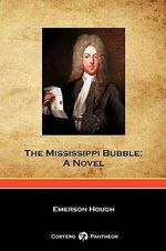 The Mississippi Bubble (Cortero Pantheon Edition) - Emerson Hough