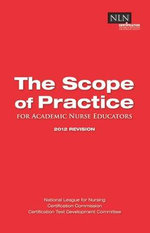 Scope of Practice : For Academic Nurse Educators - 2012 Revision - National League for Nursing