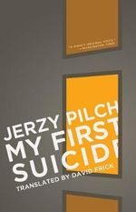 My First Suicide : And Nine Other Stories - Jerzy Pilch