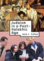 Judaism in a Post-Halakhic Age : Reference Library of Jewish Intellectual History - Jack J. Cohen