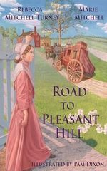 Road to Pleasant Hill - Rebecca Mitchell Turney