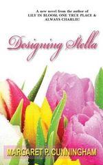 Designing Stella - Margaret P Cunningham