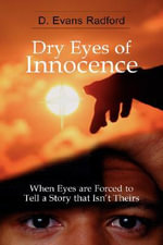 Dry Eyes of Innocence : Nutrition You Can Live with - D Evans Radford