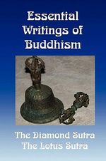 Essential Writings of Buddhism : The Diamond Sutra and the Lotus Sutra