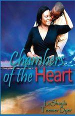 Chambers of the Heart - Lashayla Dyer Teemer