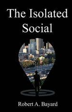 The Isolated Social - Rob a Bayard