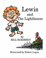 Lewis and the Lighthouse - Schumann Distinguished Scholar Bill McKibben