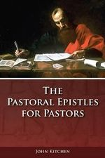 Pastoral Epistles for Pastors - Visiting Assistant Professor Department of Classics and History John Kitchen