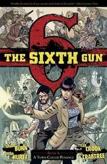 The Sixth Gun : Volume 4 - Brian Hurtt