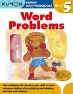 Word Problems, Grade 5 : Kumon Math Workbooks - Kumon Publishing