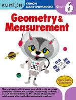 Grade 6 Geometry & Measurement : Kumon Math Workbooks - Kumon Publishing
