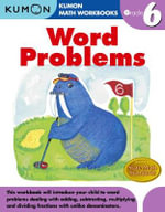 Word Problems, Grade 6 : Kumon Math Workbooks - Kumon Publishing