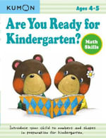 Are You Ready for Kindergarten? Math Skills : Are You Ready for Kindergarten - Kumon Publishing