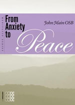 From Anxiety to Peace : Imagine It Answered - John Main
