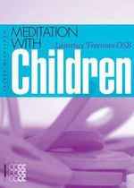 Meditation with Children - Laurence Freeman