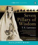 Seven Pillars of Wisdom : CSA Word Classics (Audio) - T E Lawrence