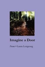 Imagine a Door - Laura Longsong
