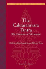The Cakrasamvara Tantra (The Discourse of Sri Heruka) : Editions of the Sanskrit and Tibetan Texts - David B. Gray