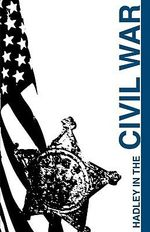 Hadley in the Civil War - Eric N Freeman