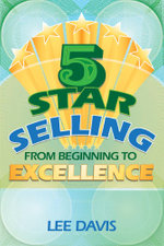 5 Star Selling : From Beginning to Excellence - Lee H Davis