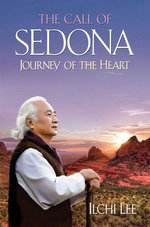 The Call of Sedona : Journey of the Heart - Ilchi Lee
