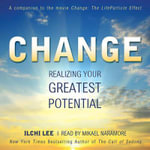 Change : Realizing Your Greatest Potential - Ilchi Lee