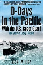 D-days in the Pacific : The US Coast Guard in World War II - Ken Wiley