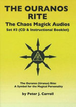 Chaos Magick Audios CD : Volume III: The Ouranos Rite -- A Symbol of the Magical Personality - Peter J Carroll