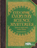 Even More Everyday Science Mysteries : Stories for Inquiry-Based Science Teaching - Richard Konicek-Moran