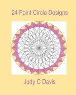 24 Point Circle Designs - Judy C Davis