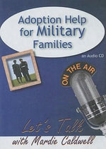 Adoption Help for Military Families : Let's Talk (American Carriage House) - Mardie Caldwell