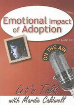 Emotional Impact of Adoption : Let's Talk (American Carriage House) - Mardie Caldwell