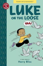 Luke on the Loose : Toon Books Level 2 - Harry Bliss