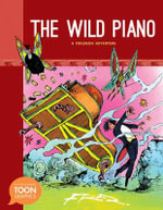 The Wild Piano: A Philemon Adventure : A Toon Graphic - Fred