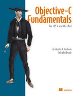 Objective-C Fundamentals : For IOS4 and the IPad - Christopher K. Fairbairn