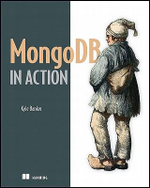MongoDB in Action : MANNING PUBS CO - Kyle Banker