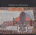 Charles Dellschau : The Art of Elizabeth McGrath - Tracy Baker-White
